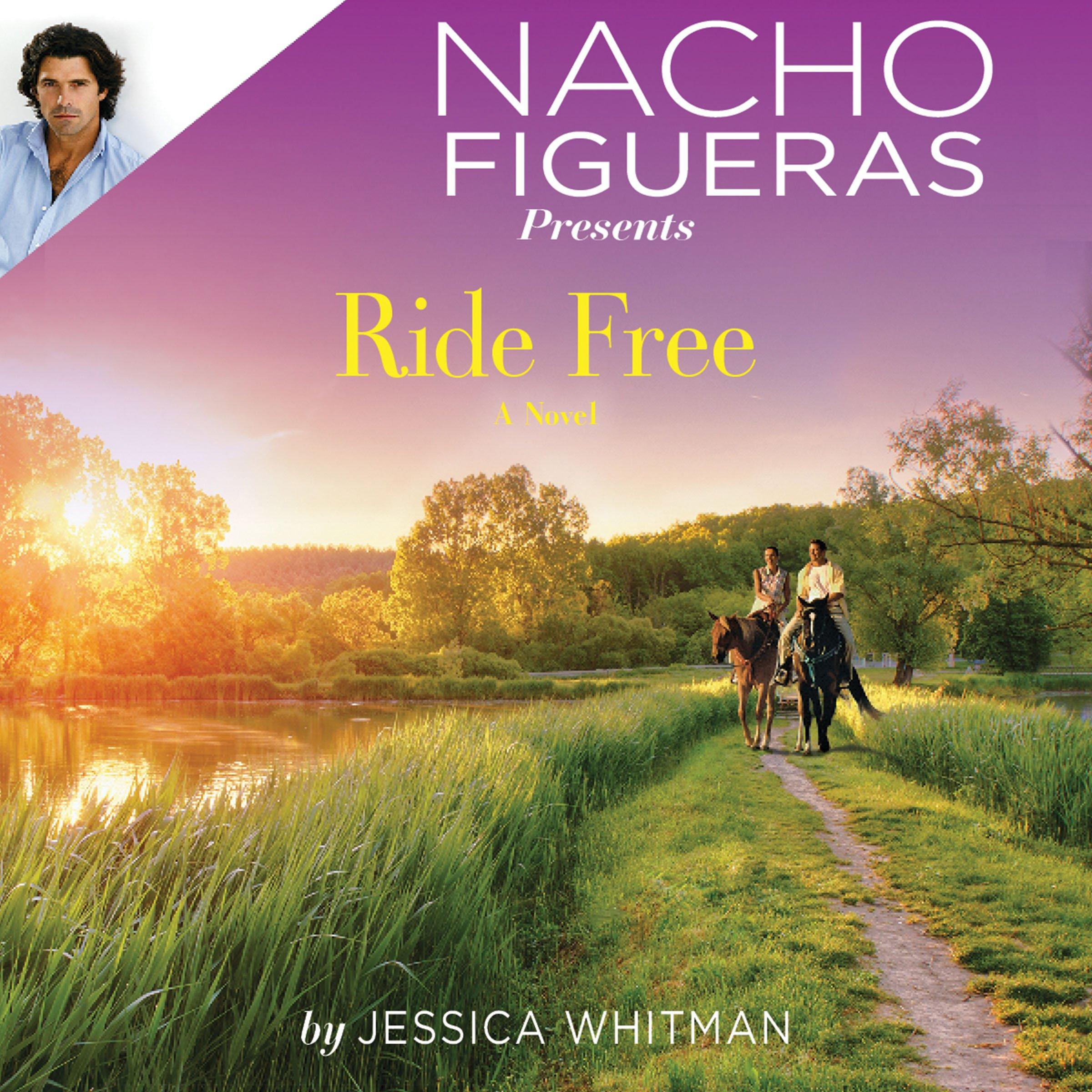 Nacho Figueras Presents: Ride Free