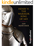 Henry V: The Warrior King of 1415 (English Edition)