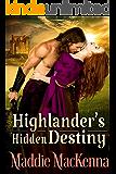 Highlander's Hidden Destiny: A Steamy Scottish Historical Romance Novel