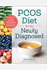 PCOS Diet for the Newly Diagnosed: Your All-In-One Guide to Eliminating PCOS Symptoms with the Insulin Resistance Diet Kindle Edition