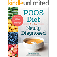 PCOS Diet for the Newly Diagnosed: Your All-In-One Guide to Eliminating PCOS Symptoms with the Insulin Resistance Diet (English Edition)