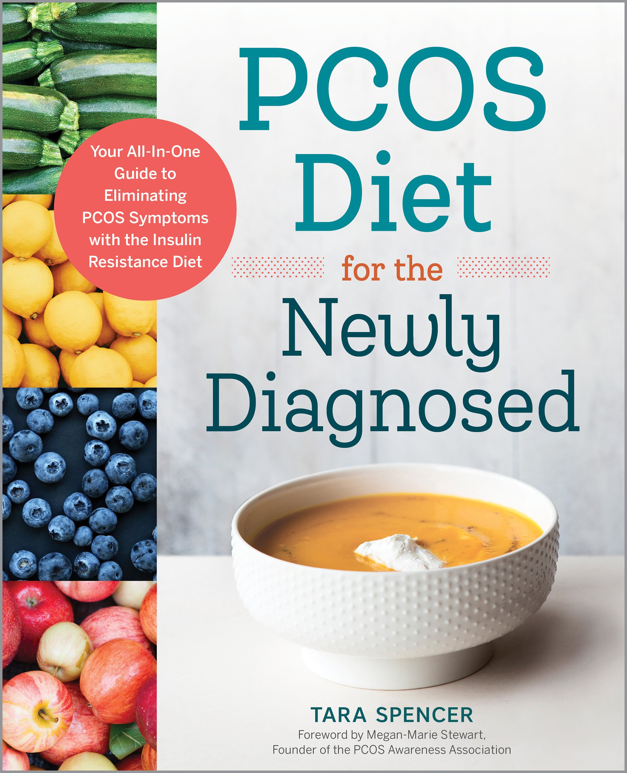 PCOS Diet For The Newly Diagnosed  Your All In One Guide To Eliminating PCOS Symptoms With The Insulin Resistance Diet  English Edition