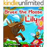 """Children's books: """"BRUCE THE MOOSE & LILY"""": ANIMAL STORY - KIDS SERIES - BOOKS FOR KIDS: 3-8: BEDTIME STORIES FOR BEGINNER READERS LEVEL 1 (BRUCE THE MOOSE - Picture books Book 5)"""