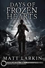 Days of Frozen Hearts: Eschaton Cycle (Runeblade Saga Book 3) Kindle Edition