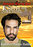 Joseph: The Other Father (Intrepid Men of God Book 5)