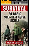 Survival: 30 Basic Self-Defensive Skills