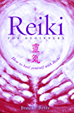 Reiki for Beginners: How to Heal Yourself with Reiki