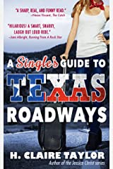 A Single's Guide to Texas Roadways Kindle Edition