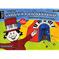 Circus Pianissimo: Klavierschule für Kinder schon ab vier Jahren. Lehrbuch für Piano. Klaviernoten. Klavierstücke. Kinderlieder. Spielbuch. Songbook. Anfänger.
