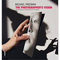 The Photographer's Vision Remastered: Understanding and Appreciating Great Photography book cover