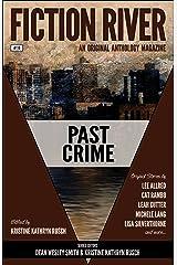 Fiction River: Past Crime (Fiction River: An Original Anthology Magazine Book 10) Kindle Edition