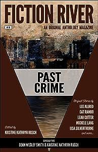 Fiction River: Past Crime (Fiction River: An Original Anthology Magazine Book 10)