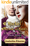 Mischief, Mayhem and Murder: A Marquis of Evermont Regency Romance (The Duke's Wicked Wager Sweet and Wholesome Regency Romance Series Book 5)