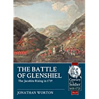 The Battle of Glenshiel: The Jacobite Rising in 1719 (Century of the Soldier)
