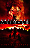 Predatory Animals: A Supernatural Thriller