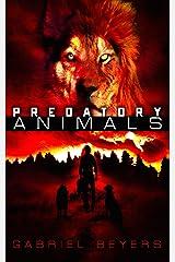 Predatory Animals: A Supernatural Thriller Kindle Edition
