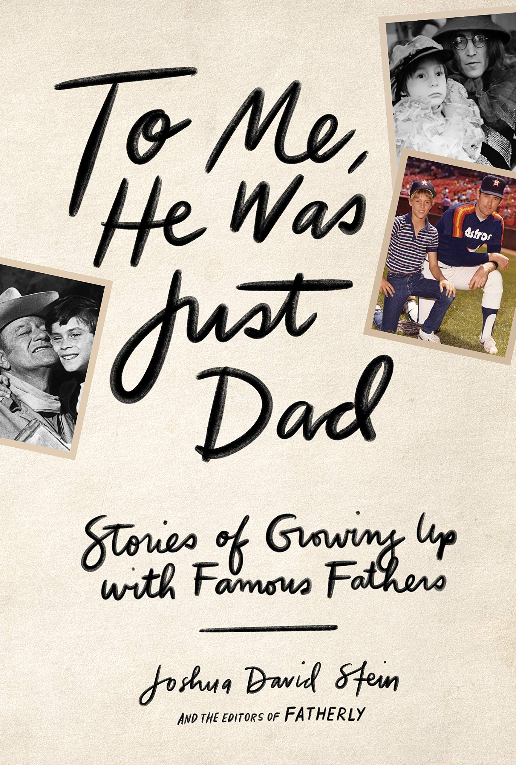 To Me, He Was Just Dad: Stories of Growing Up with Famous Fathers: Stein,  Joshua David: 9781579659349: Books - Amazon.ca