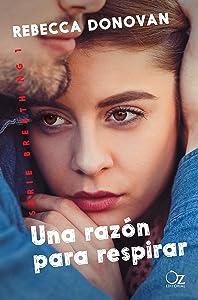 Una razón para respirar (Breathing 1) (Spanish Edition)