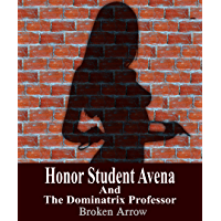Honor Student Avena And The Dominatrix Professor (English Edition)
