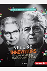 Vaccine Innovators Pearl Kendrick and Grace Eldering (Stem Trailblazer Biographies) Paperback