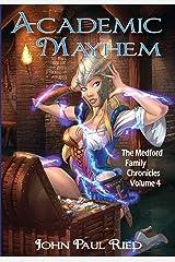 Academic Mayhem (The Medford Family Chronicles Book 4) Kindle Edition