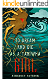 To Dream and Die as a Taniwha Girl (Yarnsworld)