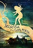 Serafina e a Capa Preta - Volume 1
