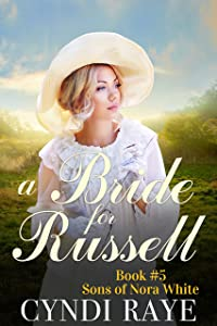 A Bride for Russell - Book #5: Sons of Nora White
