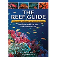 The Reef Guide: Fishes, corals, nudibranchs and other invertebrates: East and South Coasts of Southern Africa