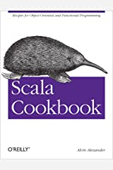 Scala Cookbook: Recipes for Object-Oriented and Functional Programming Kindle Edition