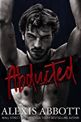 Abducted: A Mafia Hitman Romance (Alexis Abbott's Hostages Book 1) Kindle Edition