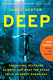 Deep: Freediving, Renegade Science, and What the Ocean Tells Us About Ourselves