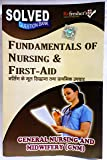 GNM-FUNDAMENTAL OF NURSING & FIRST AID SOLVED QUESTION PAPERS-HINDI (NURSING PAPER SERIES)