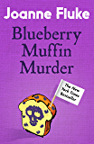 Blueberry Muffin Murder (Hannah Swensen Mysteries, Book 3): Bitter rivalries, murder and mouth-watering cakes (English Edition)
