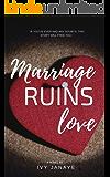 Marriage Ruins Love