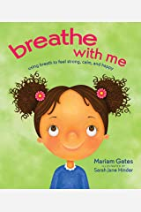 Breathe with Me: Using Breath to Feel Strong, Calm, and Happy Kindle Edition