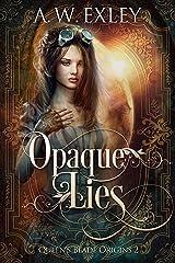 Opaque Lies (Queen's Blade Book 2) Kindle Edition