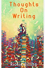 Thoughts On Writing - How To Write Fiction That Readers Love Kindle Edition