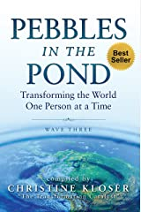 Pebbles in the Pond (Wave Three): Transforming the World One Person at a Time (English Edition) eBook Kindle
