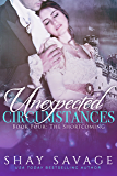 The Shortcoming: Unexpected Circumstances Book 4