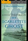 Mr Scarletti's Ghost (Mina Scarletti Mystery Book 1)