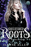 Sheltered Roots (The Agora Series Book 2)