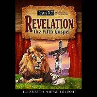 Jesus 101: Revelation the Fifth Gospel