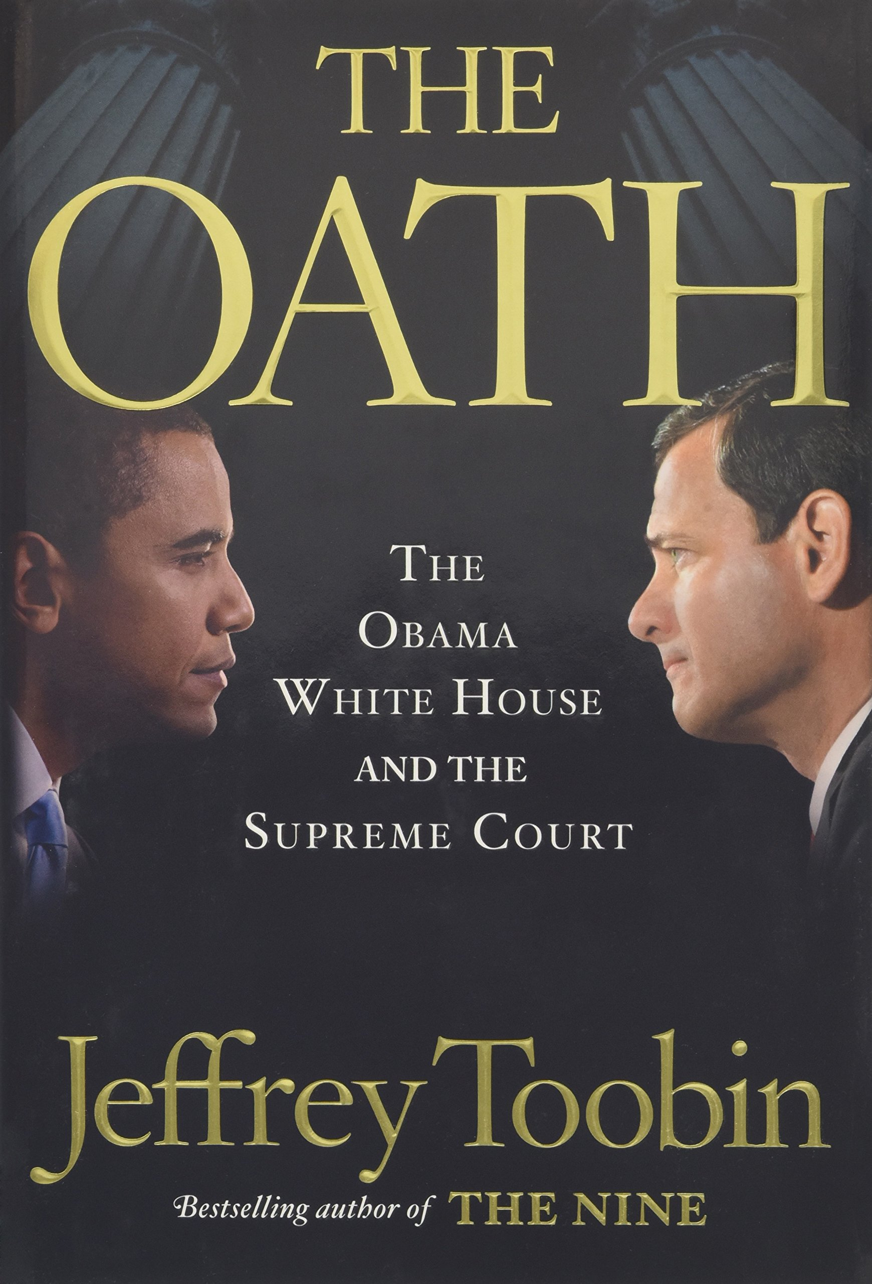 Oath the Obama White House and the Supre: Amazon.es: Jeffrey ...