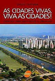 As cidades vivas, viva as cidades: Crônicas Sobre Arquitetura e Urbanismo