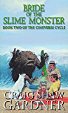 Bride of the Slime Monster (The Cineverse Cycle Book 2)