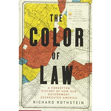 The Color of Law: A Forgotten History of How Our Government Segregated America