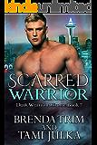 Scarred Warrior: (Dark Warrior Alliance Book 7)
