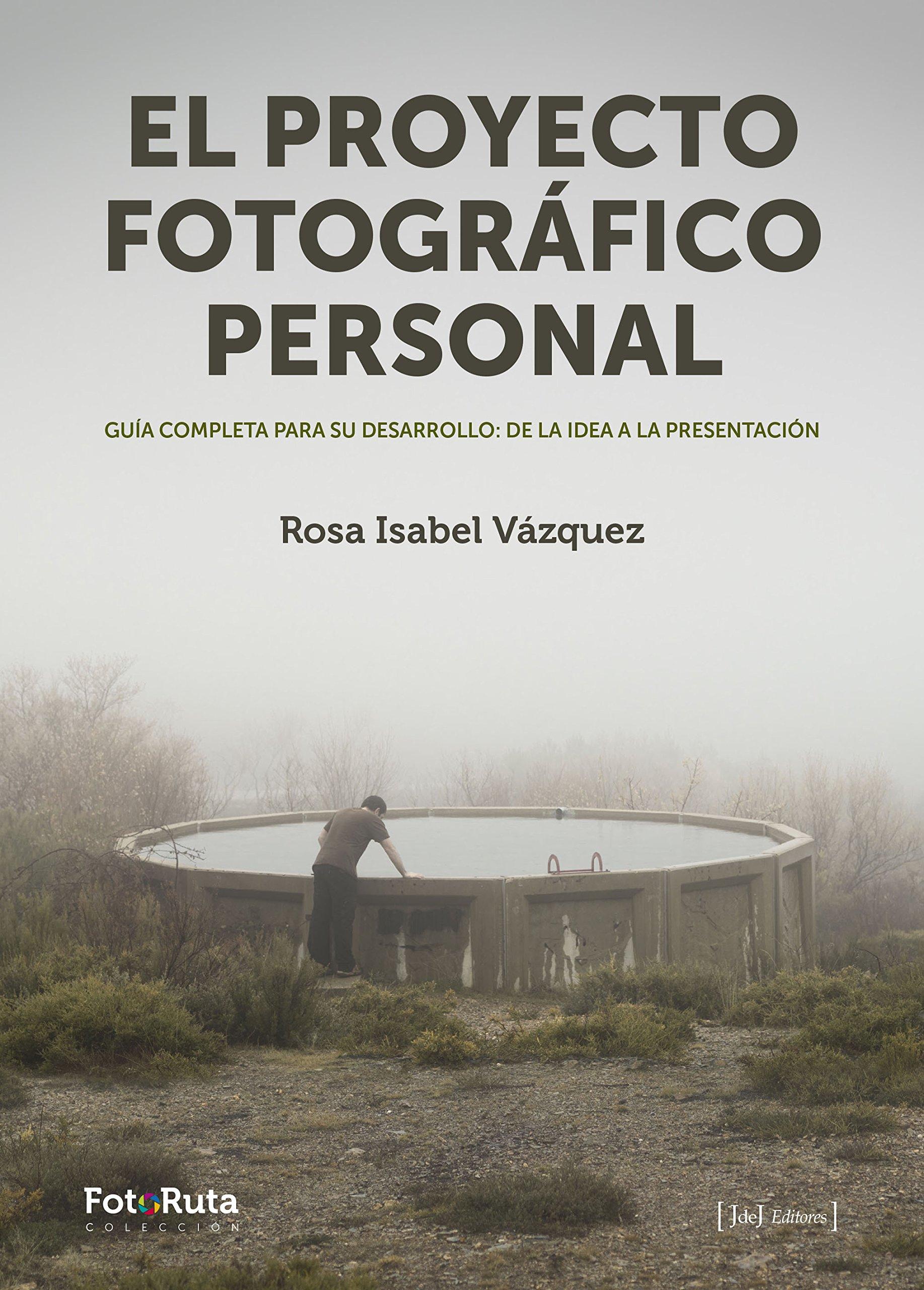 El proyecto fotográfico personal (FotoRuta): Amazon.es: Rosa Isabel Vázquez  López: Libros