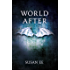 World After: Penryn and the End of Days Book Two: 2